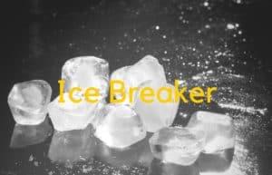 Ice Breaker