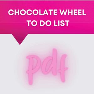 Chocolate Wheel - To Do List